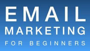 Email Marketing for Beginners - WEBINAR